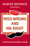 Miss Wrong and Mr. Right