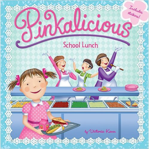 Pinkalicious: School Lunch by Victoria Kann (Author, Illustrator)